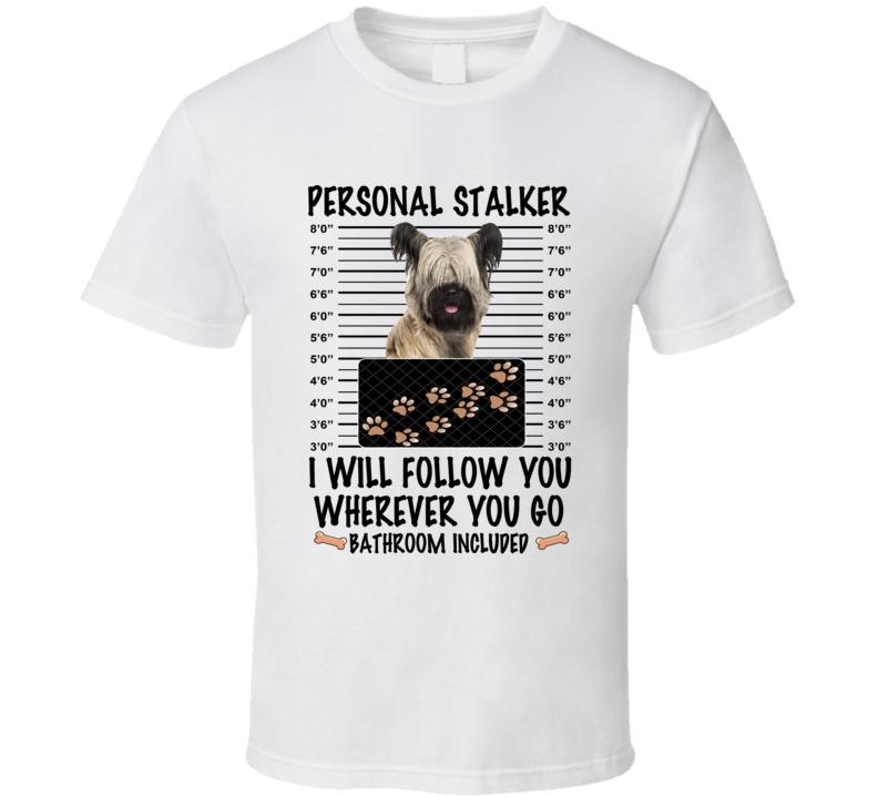 Skye Terrier Personal Stalker I Will Follow You Funny Mugshot Dog Lover T Shirt