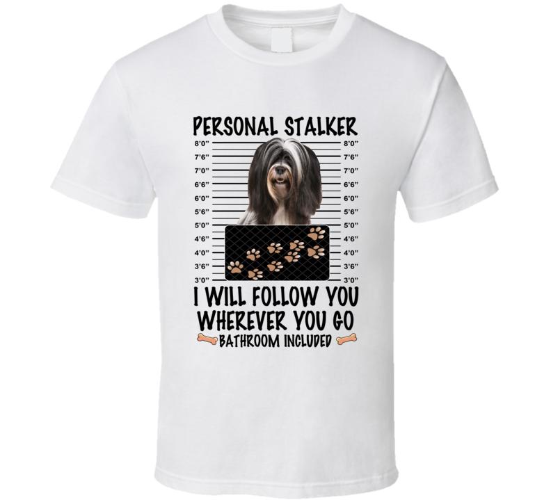 Tibetan Terrier Personal Stalker I Will Follow You Funny Mugshot Dog Lover T Shirt