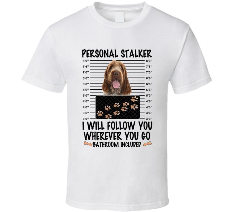 Spinoni Italiani Personal Stalker I Will Follow You Funny Mugshot Dog Lover T Shirt