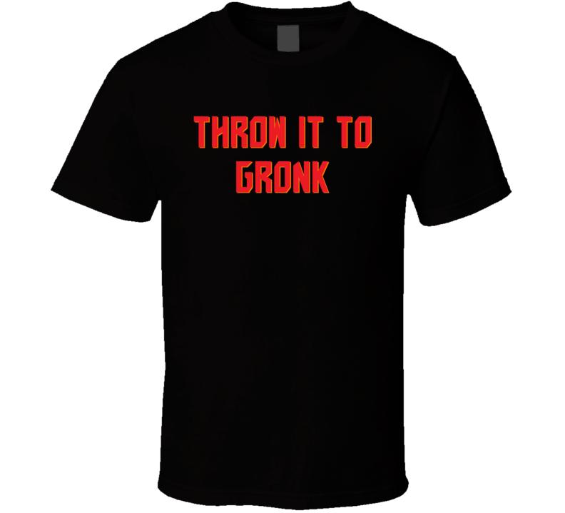 Throw It To Gronk Rob Gronkowski Tampa Bay Football Fan T Shirt