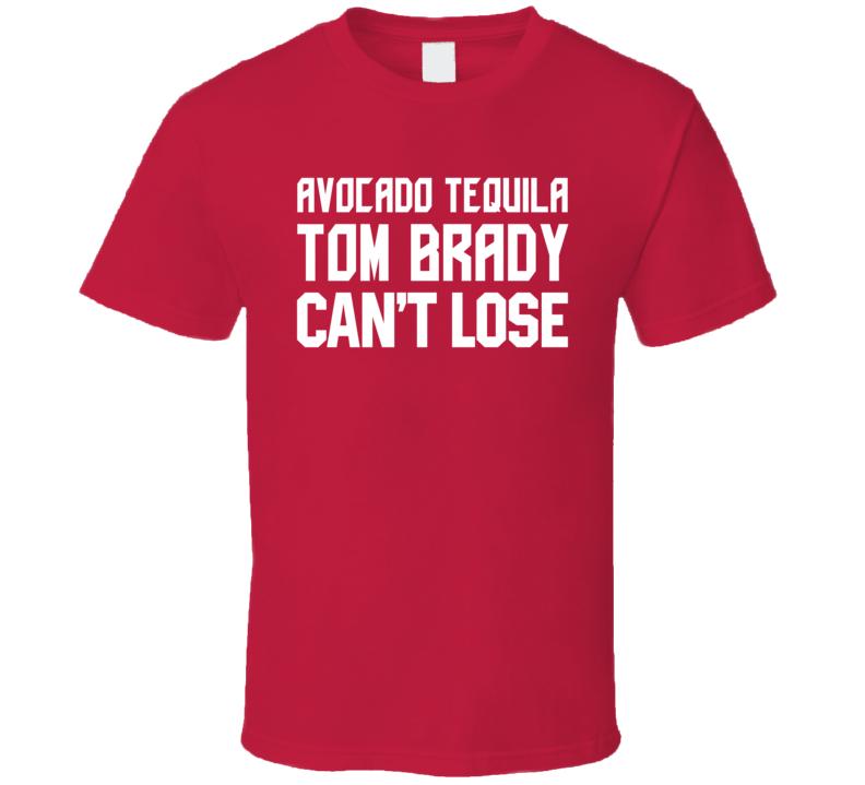 Avocado Tequila Tom Brady Cant Lose Funny Tampa Bay Football Fan T Shirt
