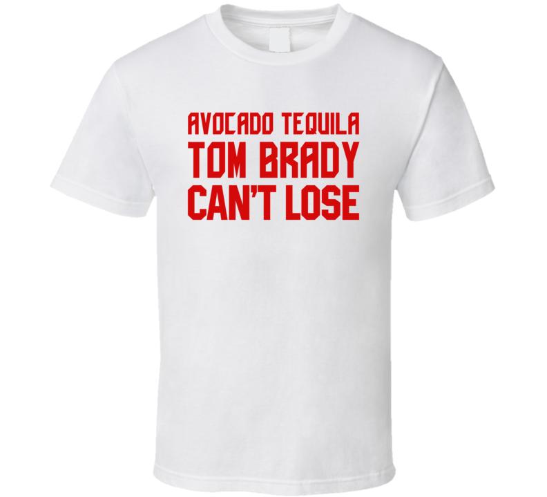 Avocado Tequila Tom Brady Cant Lose Tampa Bay Football Fan T Shirt