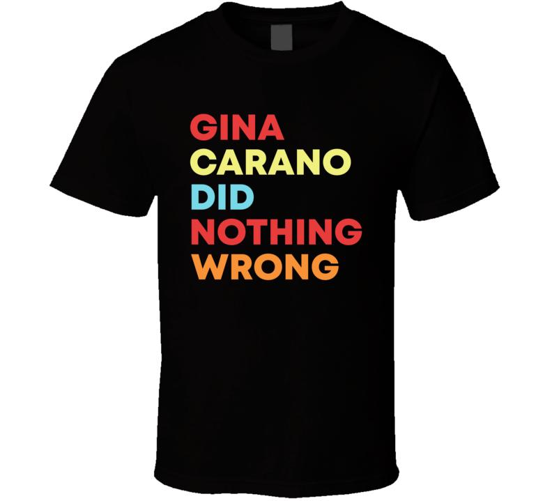 Gina Carano Did Nothing Wrong Cool Actress Fan T Shirt