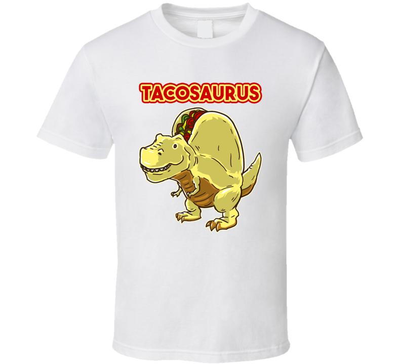 Tacosaurus Rex Taco Dinosaur Funny Mashup T Shirt