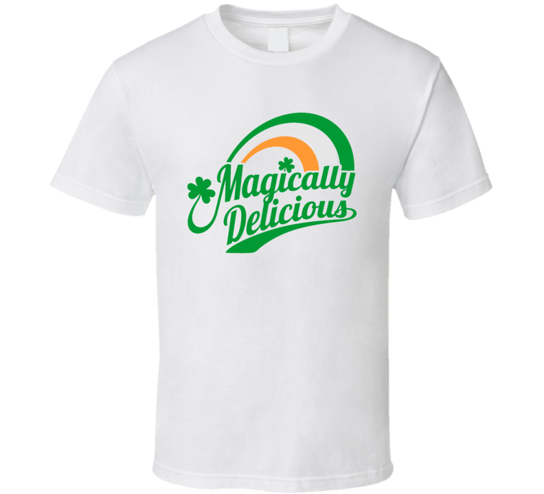 Magically Delicious Funny St Patty's Day Joke T Shirt