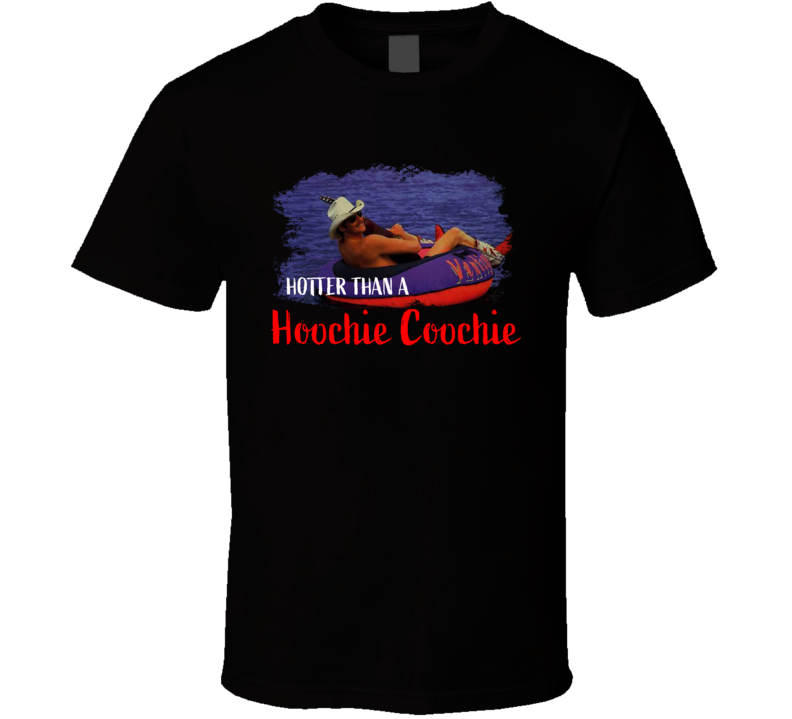 Hotter Than A Hoochie Coochie Alan Jackson Country Music Fan Funny T Shirt