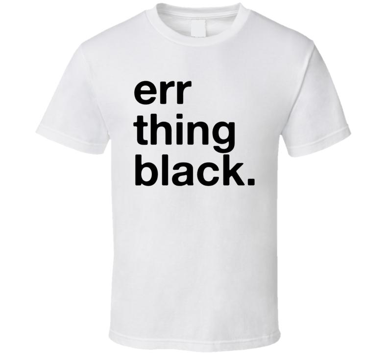 Err Thing Black T Shirt