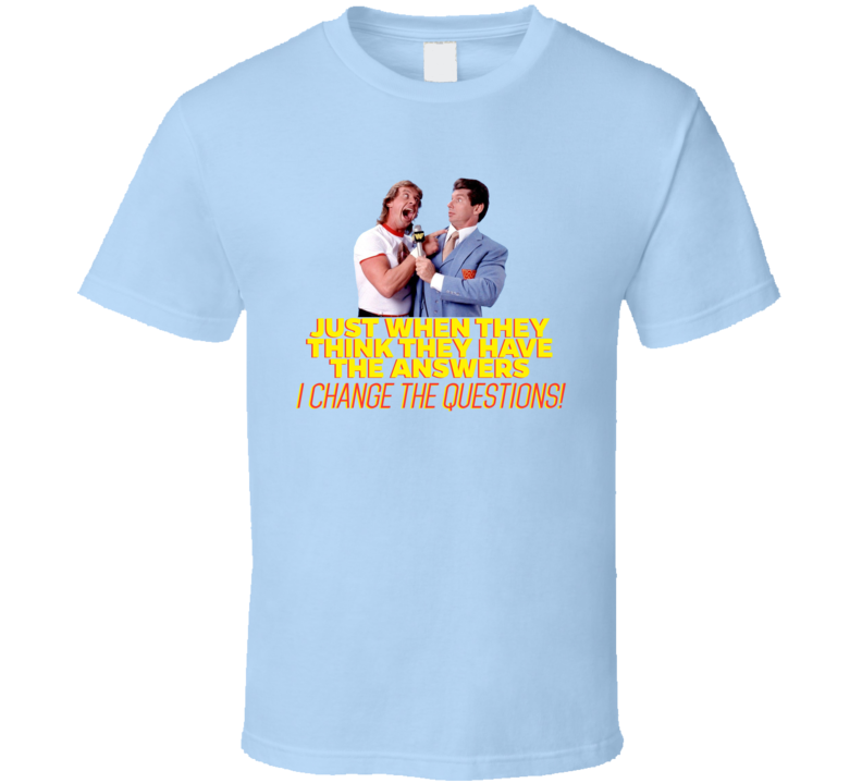 Rowdy Roddy Piper Just When They Think They Have The Answers Retro Wrestler Fan T Shirt