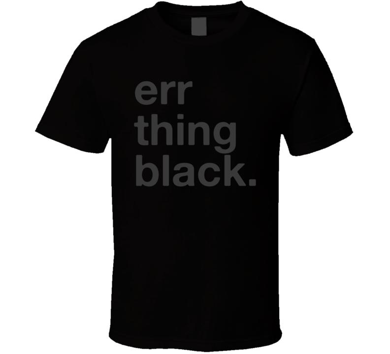 Err Thing Black Cool T Shirt