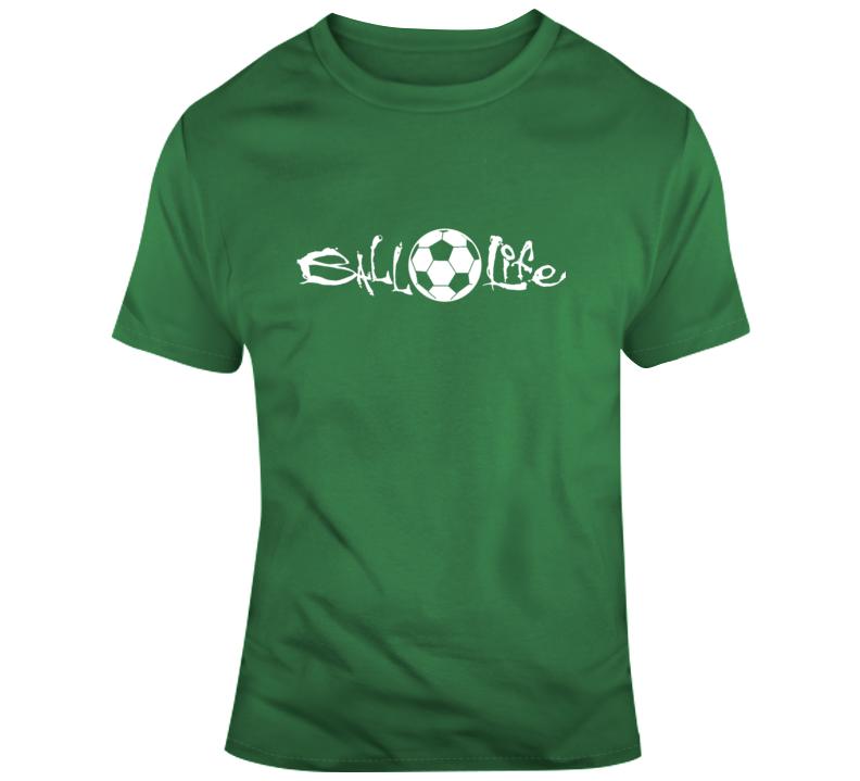 Ball Life Soccer T Shirt