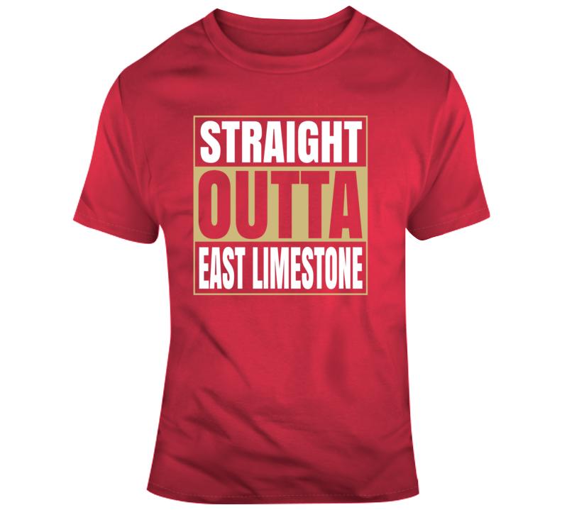 Straight Outta East Limestone T Shirt