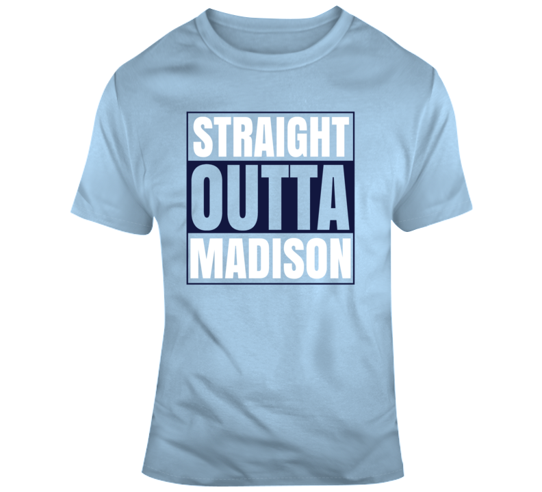 Straight Outta Madison T Shirt