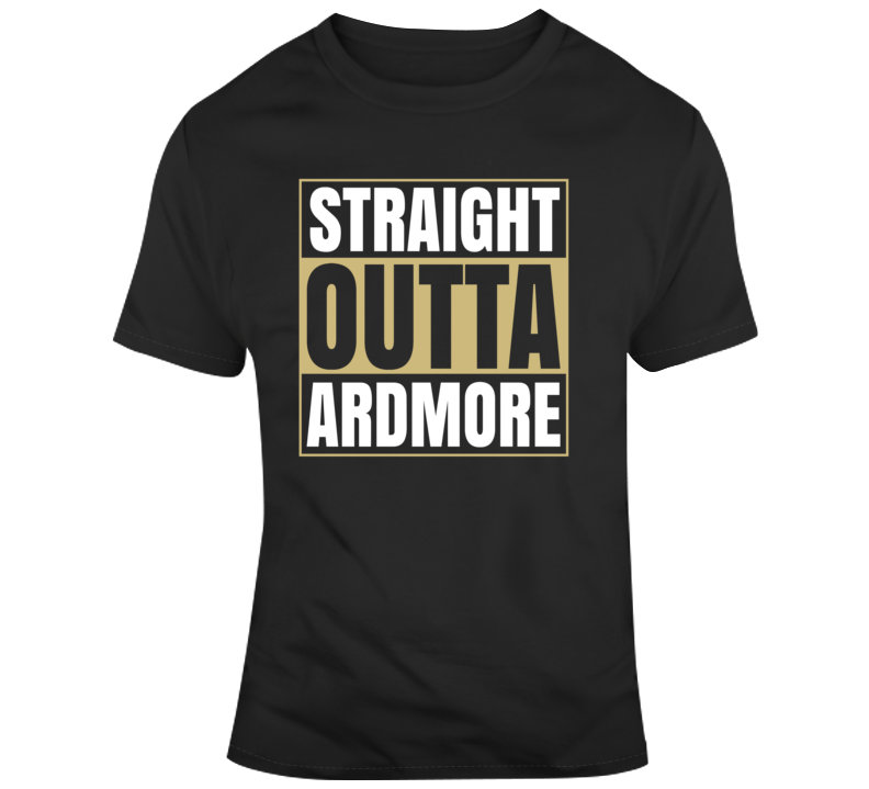 Straight Outta Ardmore T Shirt