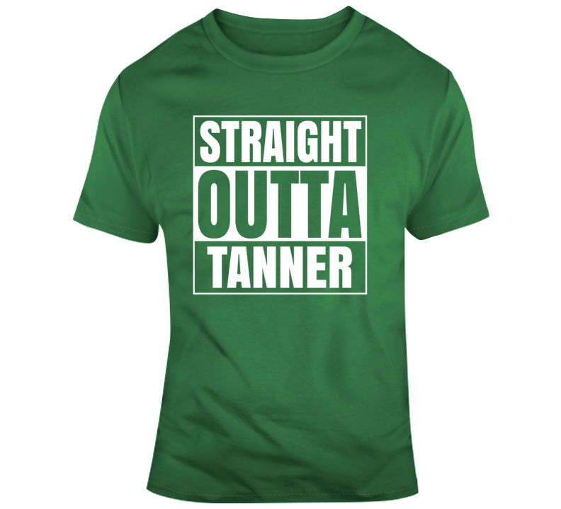Straight Outta Tanner T Shirt