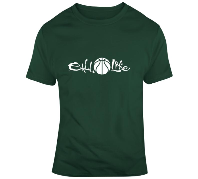 Ball Life Basketball T Shirt