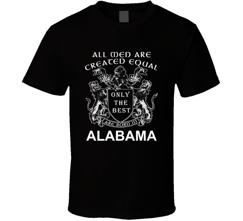 Best Are Born In Alabama T Shirt