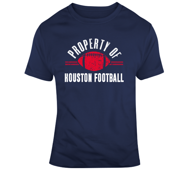 Property Of Houston Football T Shirt