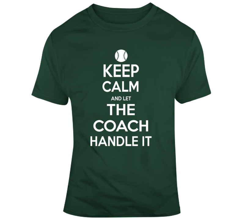 Let The Coach Handle It Baseball T Shirt