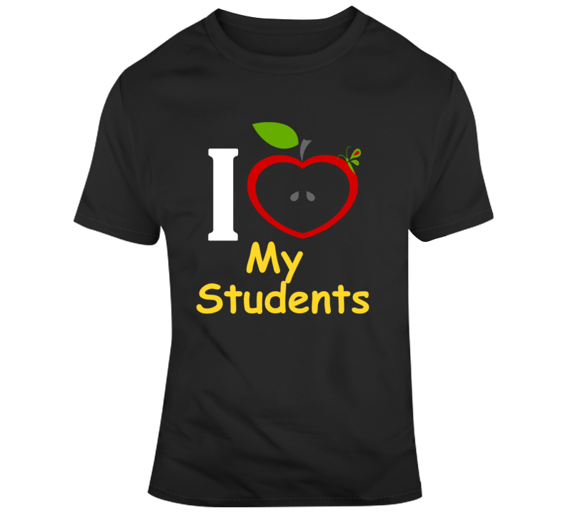 I Love My Students T Shirt