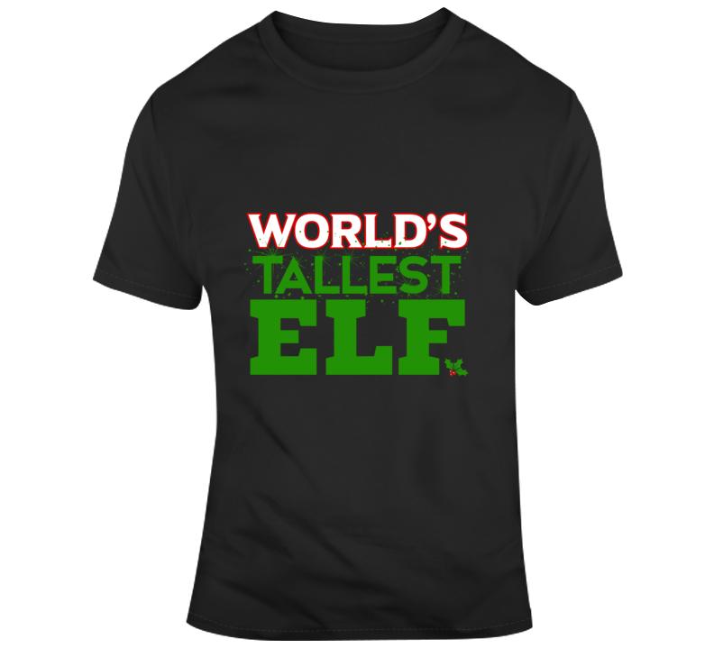 World's Tallest Elf T Shirt