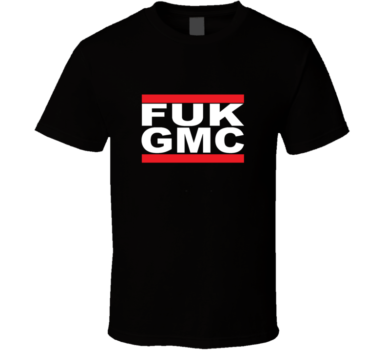 FUK GMC T Shirt - Ford and Mopar lovers