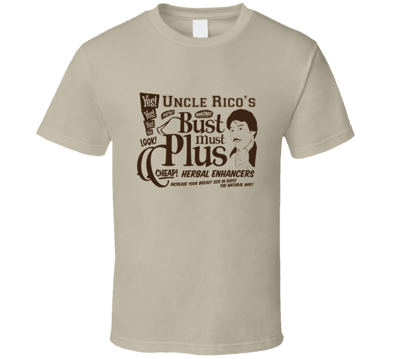 Napoleon Dynamite Uncle Rico's Bust Must Plus T Shirt