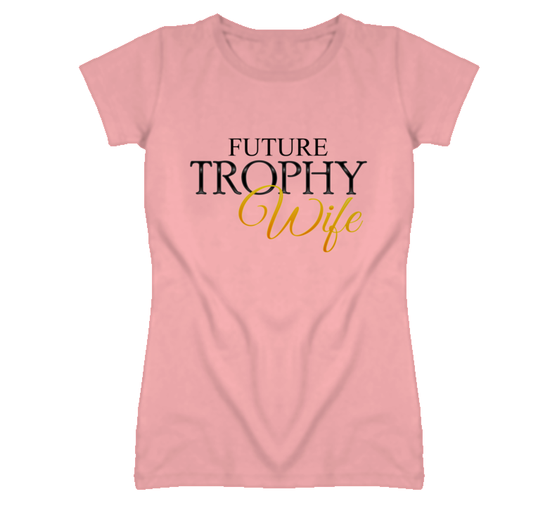 Future Trophy Wife T Shirt Pink