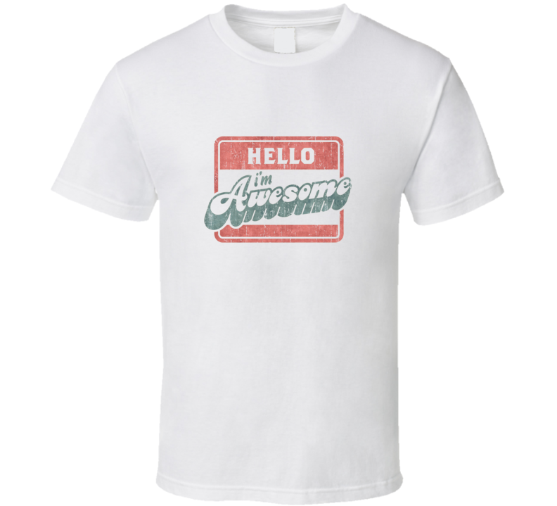 Hello I'm Awesome Vintage Faded Distressed T Shirt