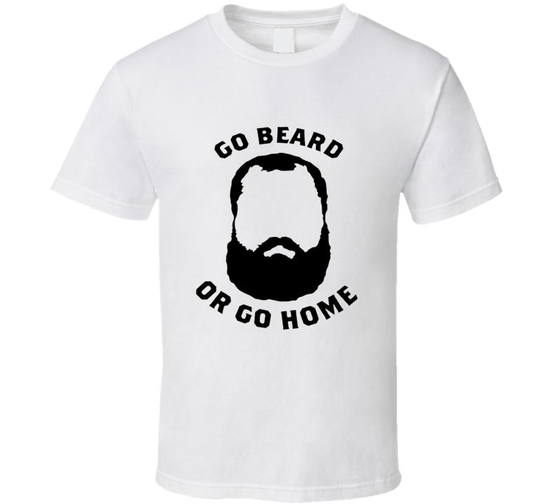 Johny Hendricks Bigg Rigg Go Beard Or Go Home T Shirt