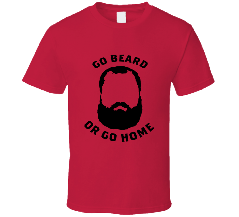 Johny Hendricks Bigg Rigg Go Beard Or Go Home T Shirt