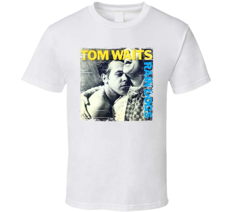 Tom Waits Rain Dogs Album Cover Distressed Image T Shirt