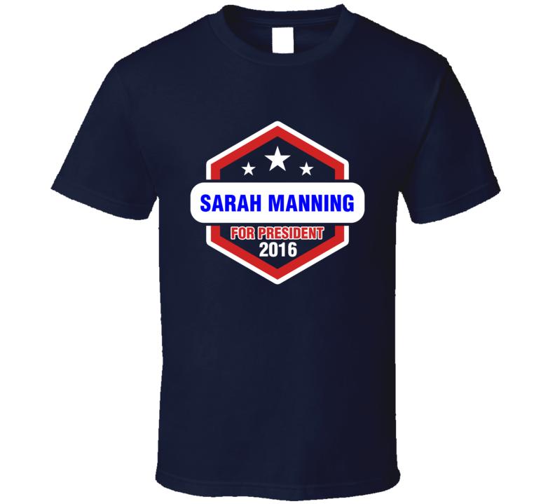 Sarah Manning For President 2016 Orphan Black TV Show T Shirt