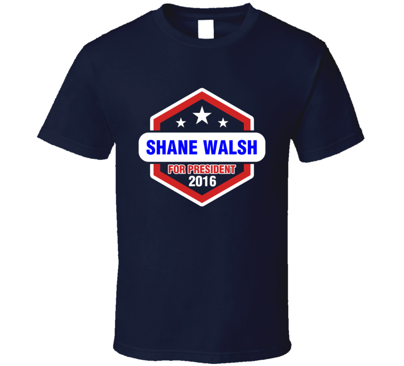 Shane Walsh For President 2016 The Walking Dead TV Show T Shirt