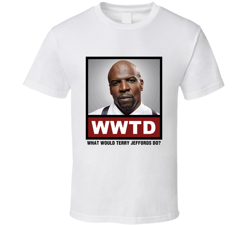 What Would Terry Jeffords Do WWTD Brooklyn Nine  Nine T Shirt