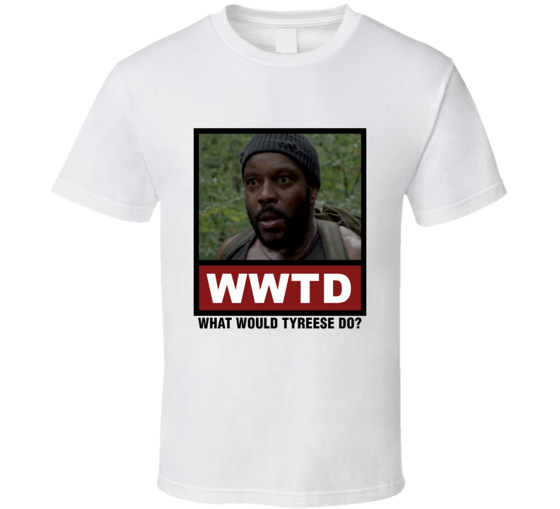 What Would Tyreese Do WWTD The Walking Dead T Shirt