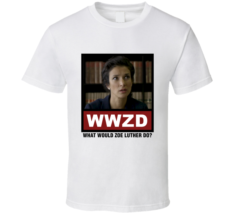 What Would Zoe Luther Do WWZD Luther T Shirt