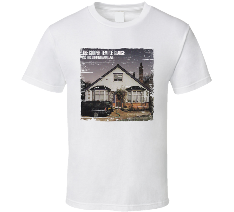 The Cooper Temple Cause See This Through And Leave Album Cover Distressed Image T Shirt