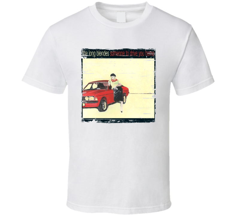 The Long Blonds Someone To Drive You Home Album Cover Distressed Image T Shirt