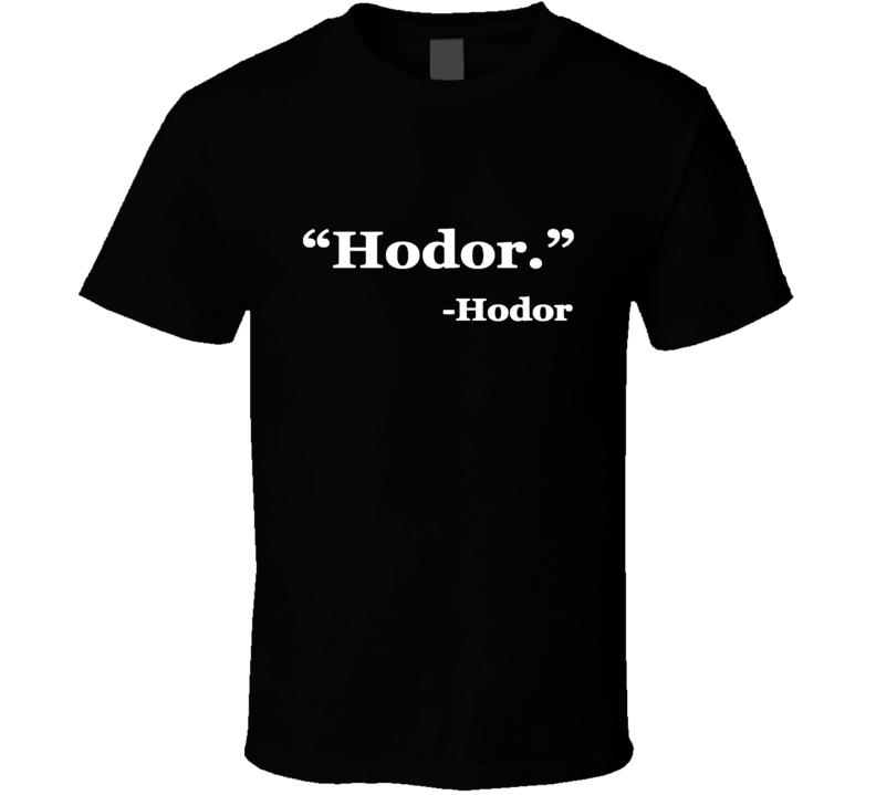 Game Of Thrones Hodor Quote T shirt