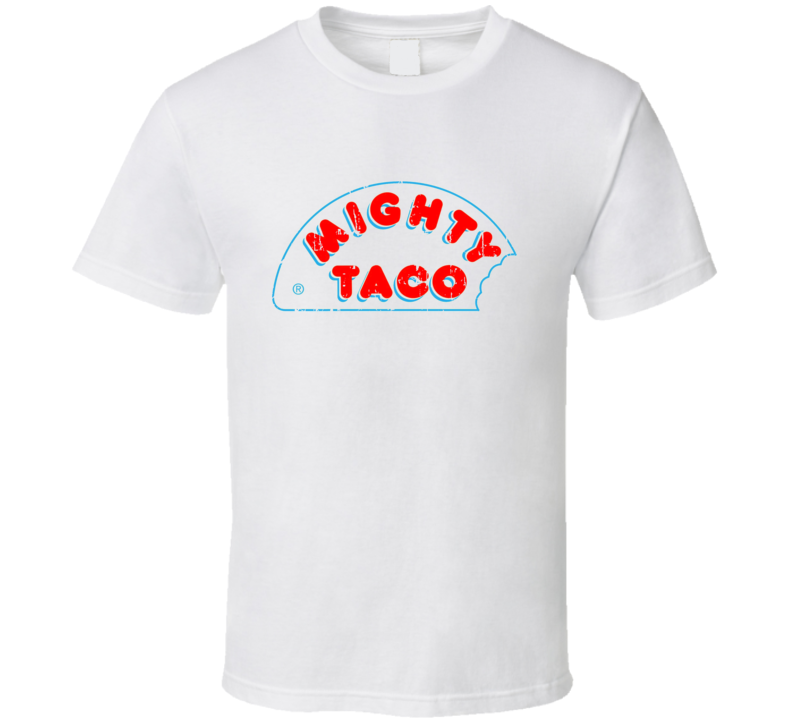 Mighty Taco Fast Food Restaurant Distressed Look T Shirt