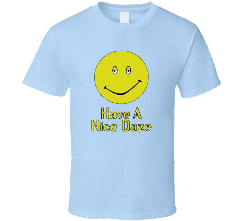 Dazed and Confused Have a Nice Daze T Shirt
