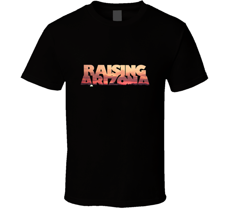 Raising Arizona T Shirt