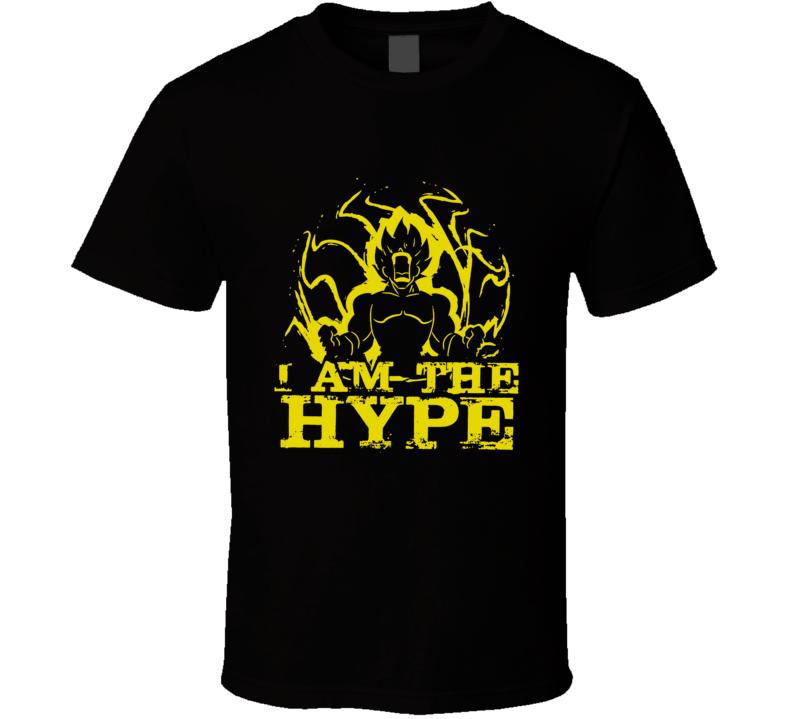 I Am The Hype Tee T Shirt