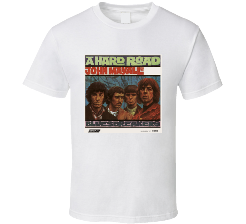 John Mayall and the Bluesbreakers A Hard Road Tee T Shirt