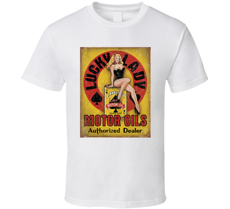 Lucky Lady Motor Oil Vintage Garage T Shirt
