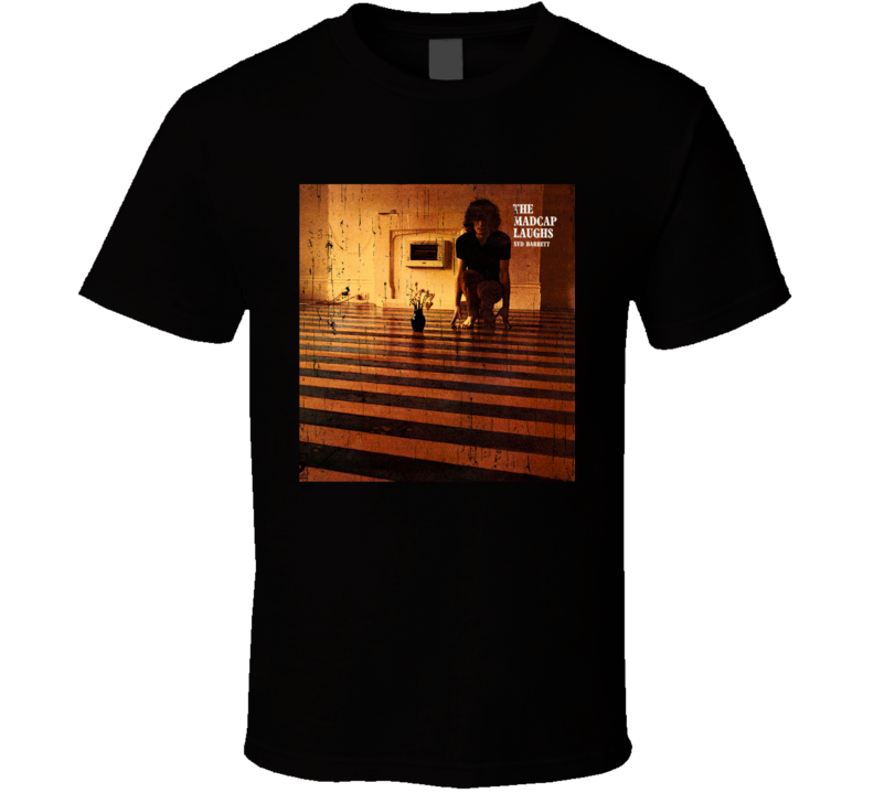 Syd Barrett The Madcap laughs T Shirt