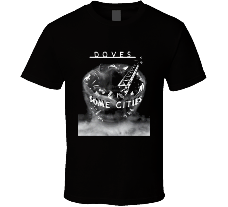 Doves Some Cities T Shirt