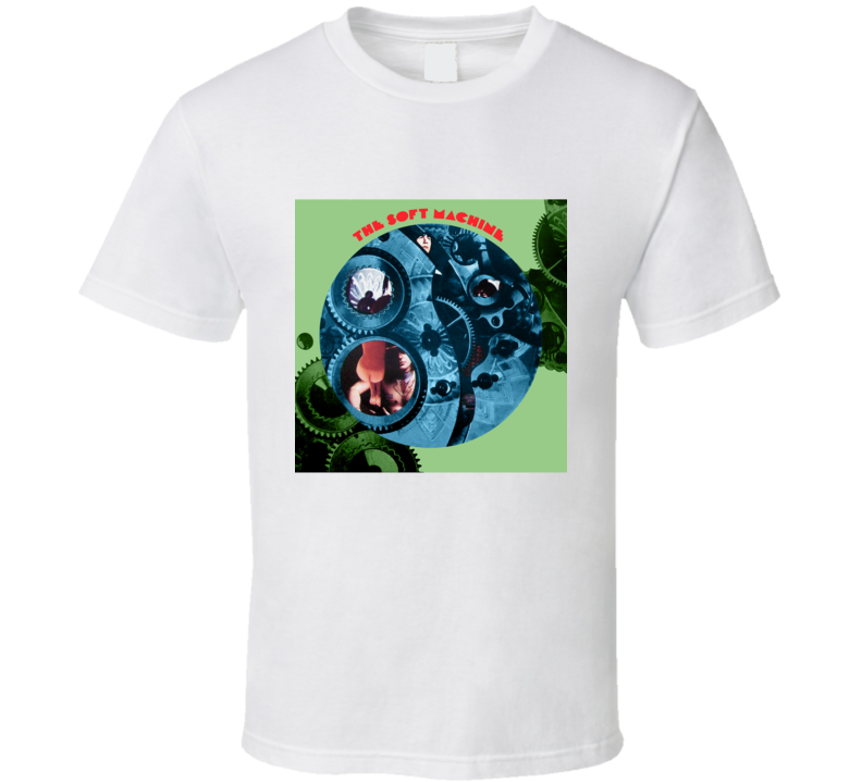 Soft Machine T Shirt