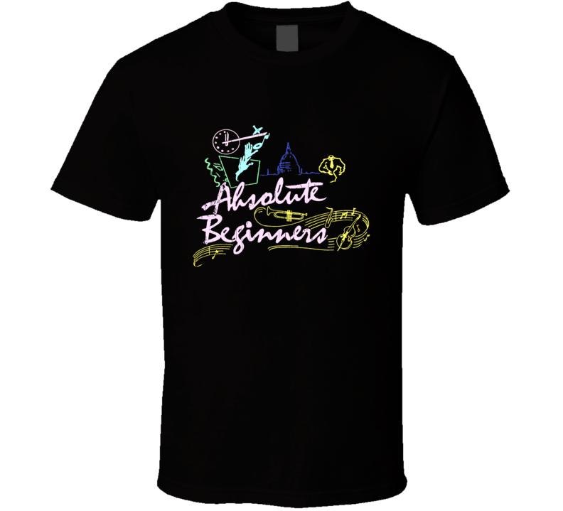 Absolute Beginners T Shirt