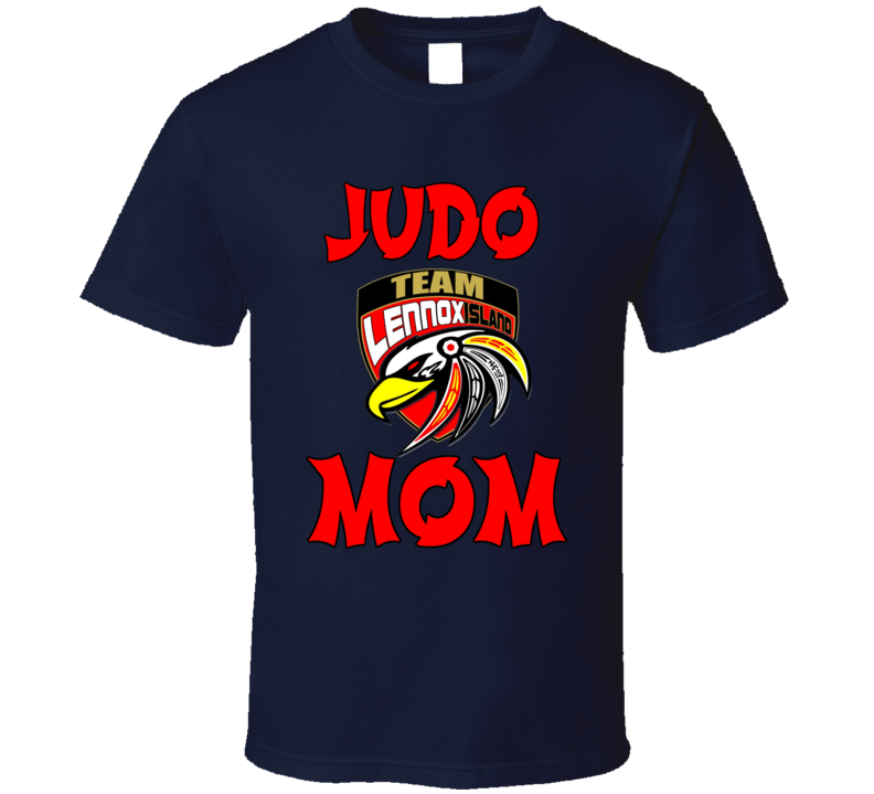 Lennox Island Judo Team Judo Mom Shirt